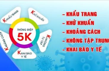 THỰC HIỆN THEO THÔNG ĐIỆP 5K ĐỂ CHỦ ĐỘNG PHÒNG CHỐNG COVID-19
