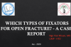 Which types of fixators for open fracture - A case report